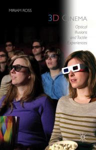 Fig. 1: 3D Cinema - Optical Illusions and Tactile Experiences, Miriam Ross (2015).